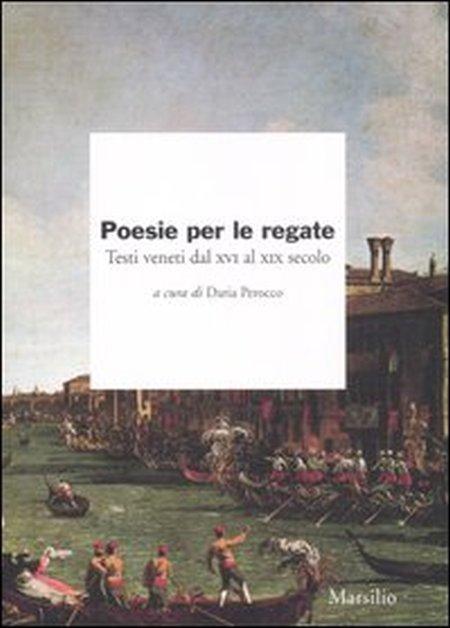 Poesie per le regate. Testi veneti dal XVI al XIX secolo