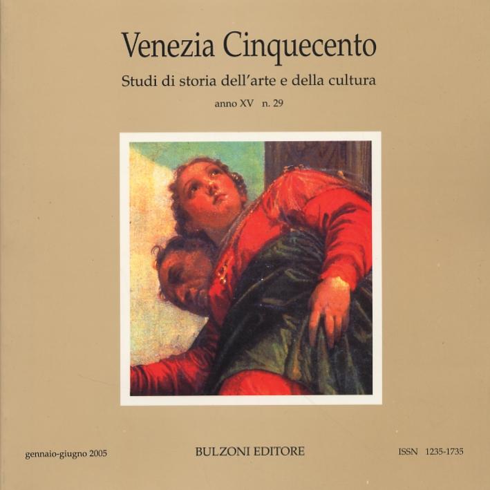 Venezia Cinquecento. Studi di storia dell'arte e della cultura. XV. 2005. 29