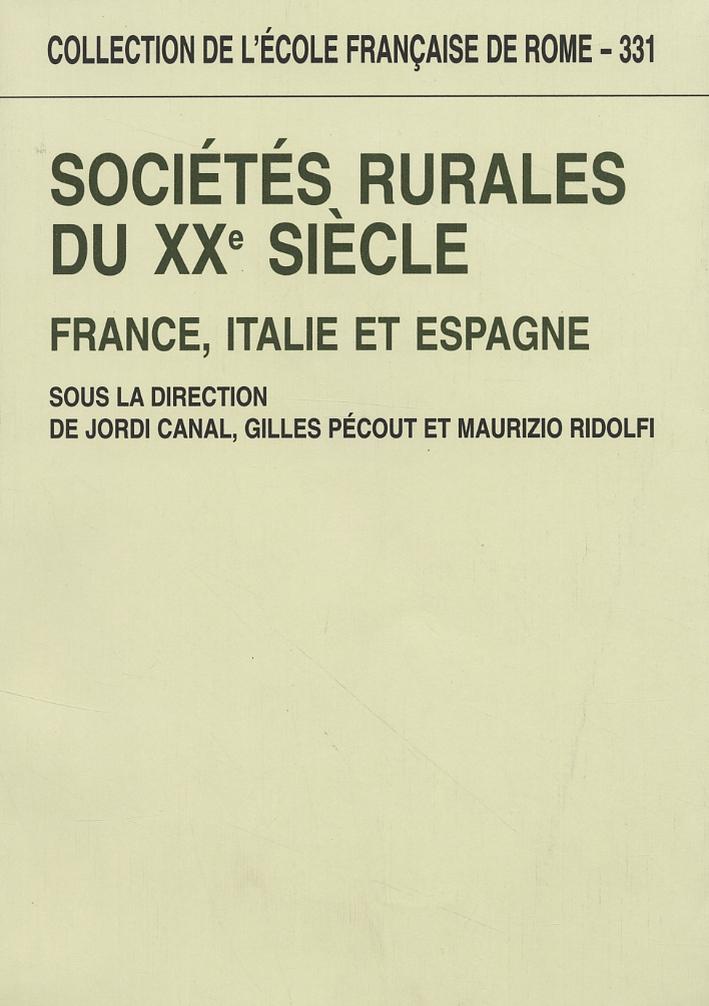 Sociétés rurales du XX siècle. France, Italie et Espagne.