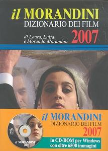 Il Morandini 2007. Dizionario dei film. Con CD-ROM