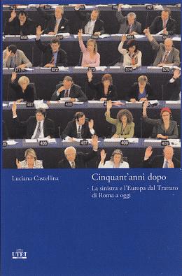 Cinquant'anni d'Europa. Una lettura antieroica