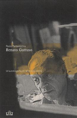 Renato Guttuso. Un ritratto del XX secolo