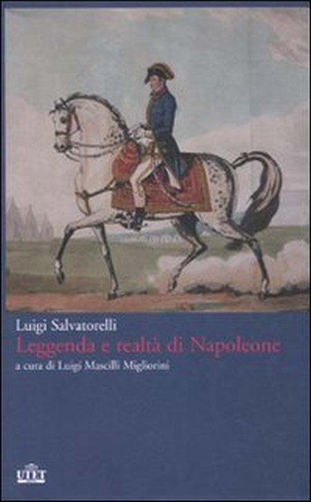 Leggenda e realtà di Napoleone.