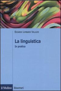 La linguistica. In pratica.