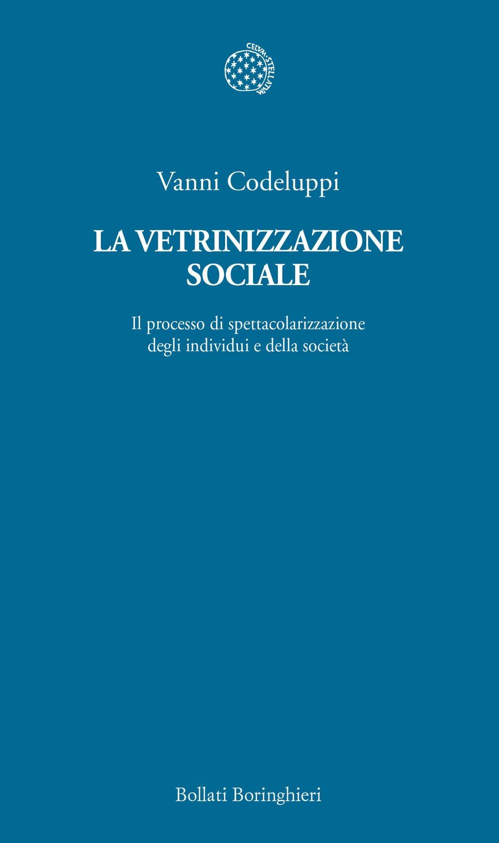 La vetrinizzazione sociale. Il processo di spettacolarizzazione degli individui e della società