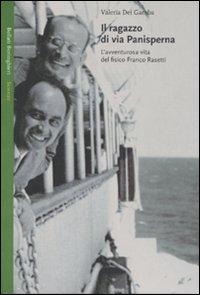 Il ragazzo di via Panisperna. L'avventurosa vita del fisico Franco Rasetti.