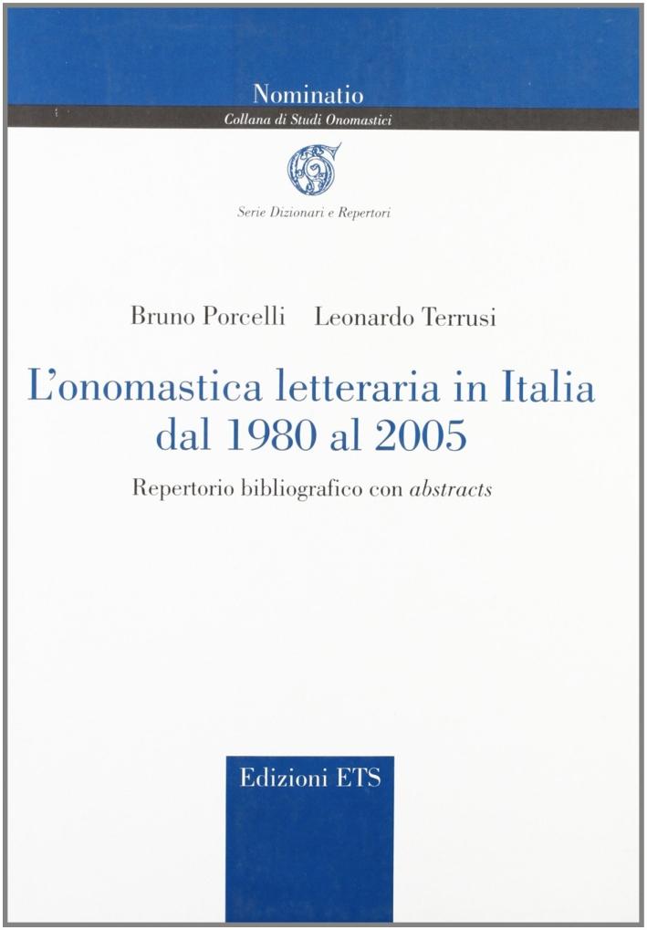 L'Onomastica letteraria in Italia dal 1980 al 2005. Repertorio bibliografico con abstracts.