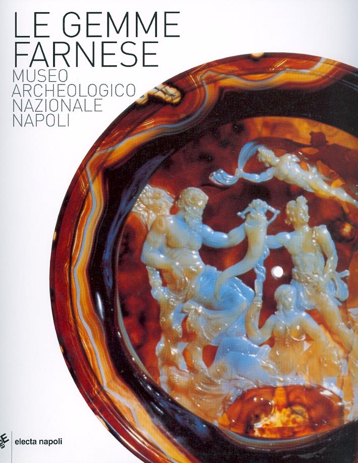 Le Gemme Farnese. Museo Archeologico Nazionale di Napoli