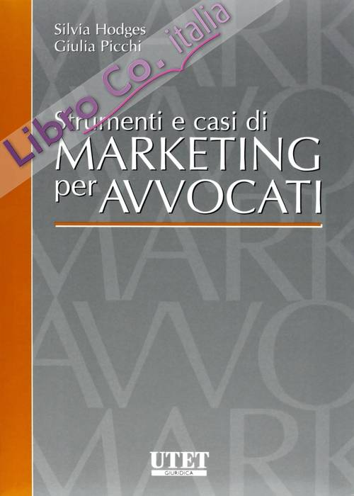 Strumenti e casi di marketing per avvocati.