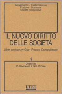 Il nuovo diritto delle società. Vol. 4: Scioglimento, trasformazione, fusione, scissione, società cooperative