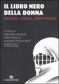 Il libro nero della donna. Violenze, soprusi, diritti negati