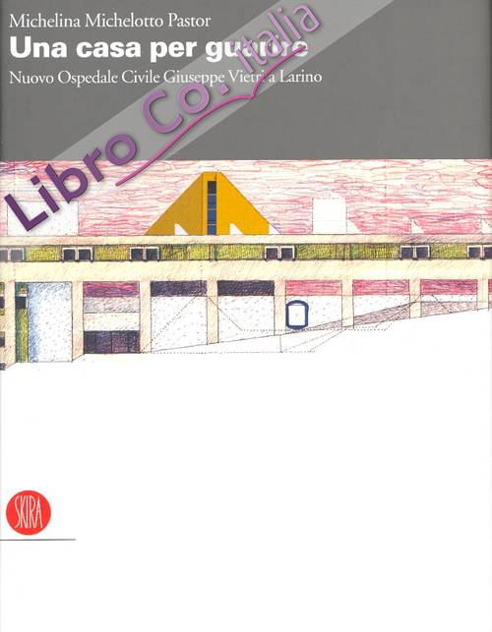 Una casa per guarire. Nuovo Ospedale Civile Giuseppe Vietri a Larino.