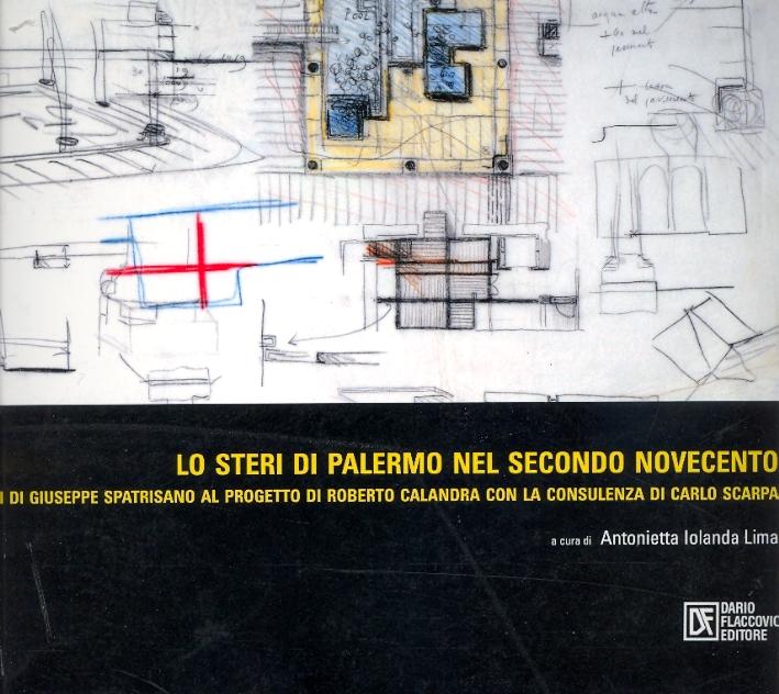 Lo Steri di Palermo nel secondo Novecento dagli studi di Giuseppe Spatrisano al progetto di Roberto Calandra con la consulenza di Carlo Scarpa