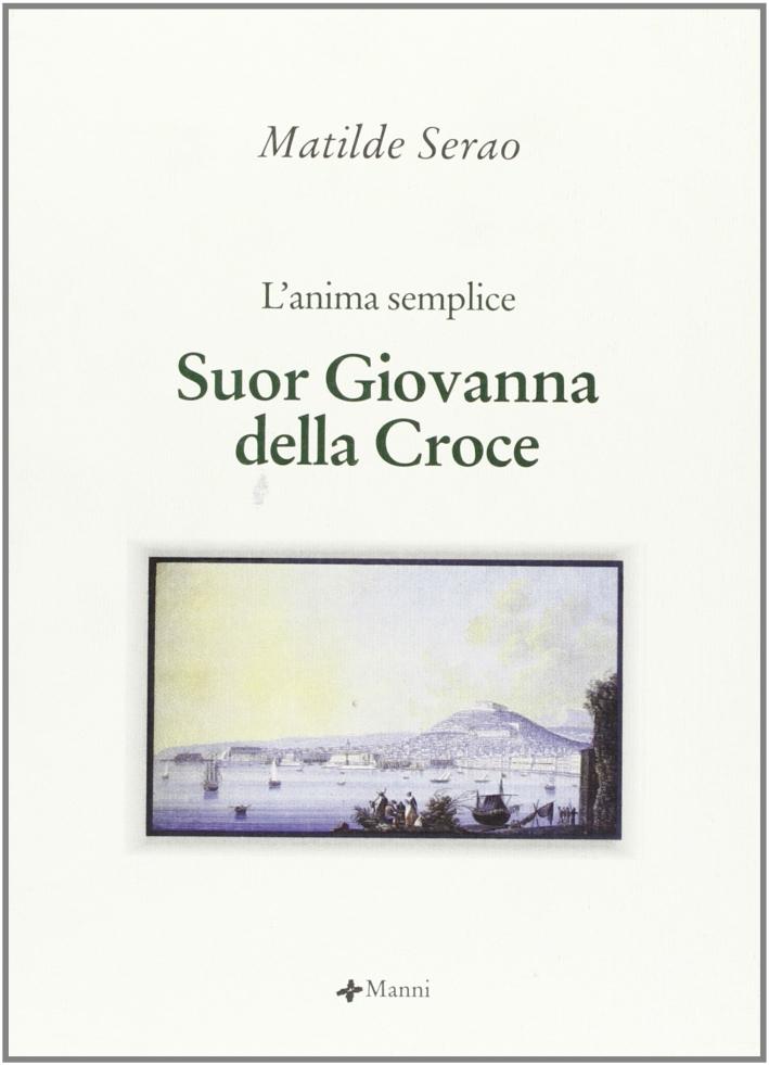Suor Giovanna della Croce. L'anima semplice
