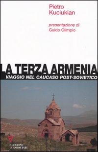 La terza Armenia. Viaggio nel Caucaso post-sovietico.