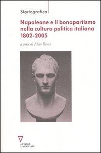 Napoleone e il bonapartismo nella cultura politica italiana 1802-2005