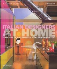 Italian Designers at Home. Storie e stili di vita dei protagonisti del design.