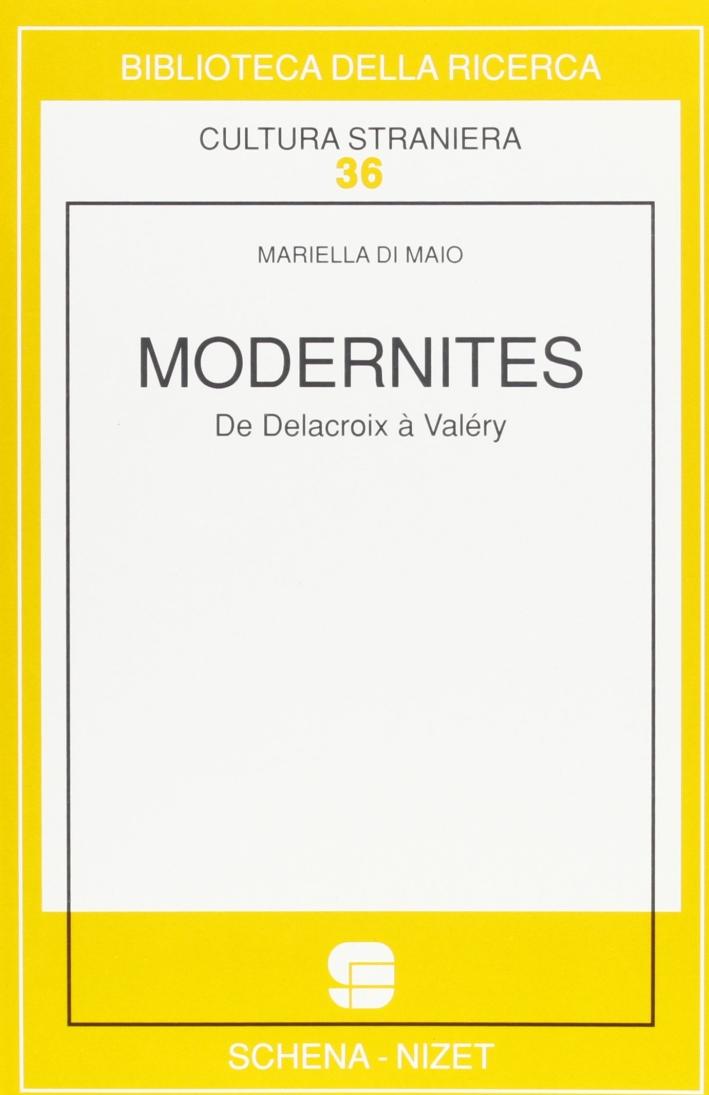 Modernités. De Delacroix à Valéry.