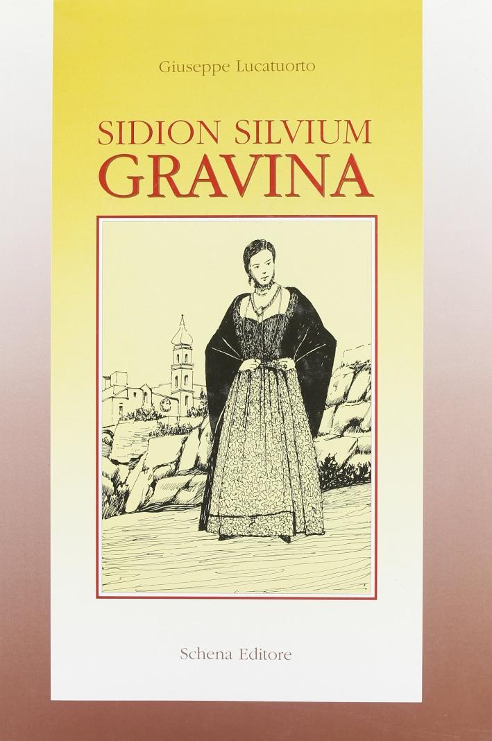 Gravina. Sidion Silvium. Testimonianze storico artistiche.