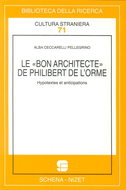 Le bon architecte de Philibert de l'Horme. Hypotextes et anticipations.