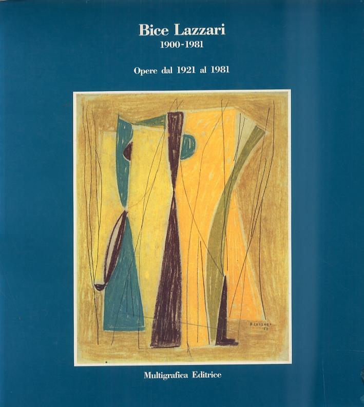 Bice Lazzari 1900-1981. Opere dal 1921 al 1981. Werke von 1921 al 1981