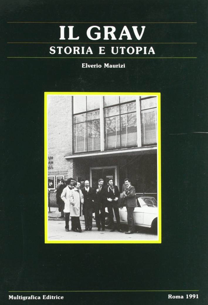 GRAV. Storia e utopia del Gruppo di ricerca Arte visuale di Parigi.