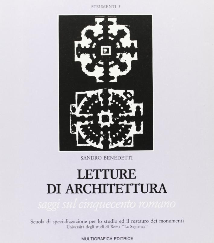 Letture di architettura. Saggi sul Cinquecento romano.