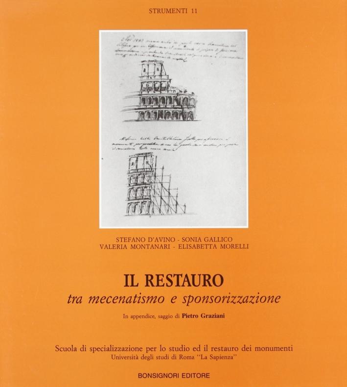 Il restauro tra mecenatismo e sponsorizzazione. Manuale per interventi in architettura.