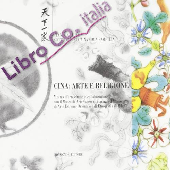 Cina. Arte e religione. Catalogo della mostra.