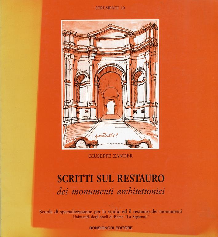 Scritti sul restauro dei monumenti architettonici.
