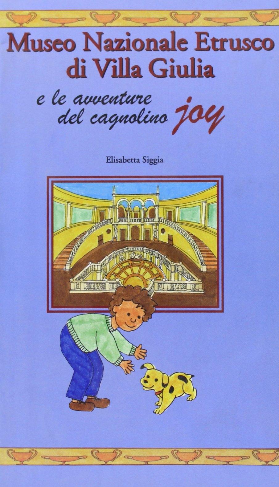 Museo nazionale etrusco di villa Giulia e le avventure del cagnolino Joy.