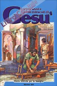 I primi anni e i primi miracoli di Gesù.