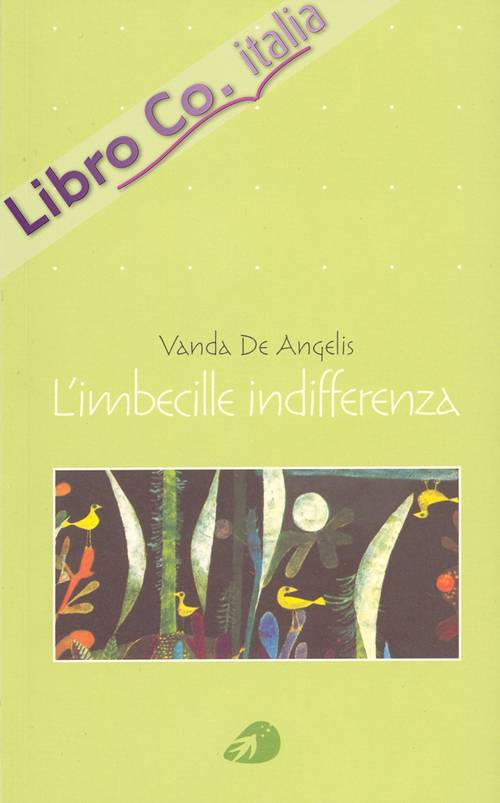 L'imbecille indifferenza