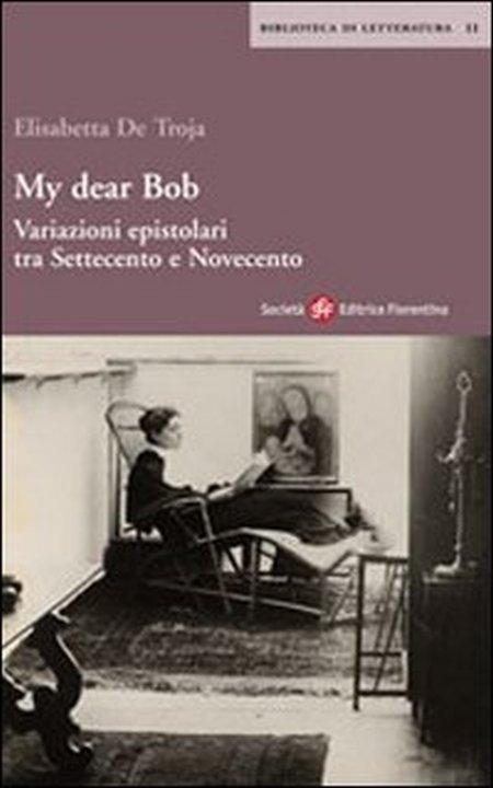 My dear Bob. Variazioni epistolari tra Settecento e Novecento