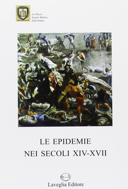 Le Epidemie nei Secoli XIV-XVI.