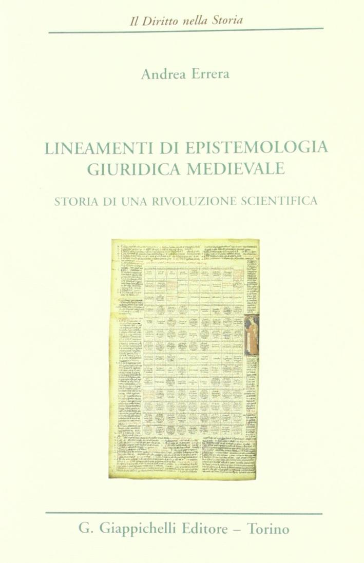 Lineamenti di epistemologia giuridica medievale. Storia di una rivoluzione scientifica.