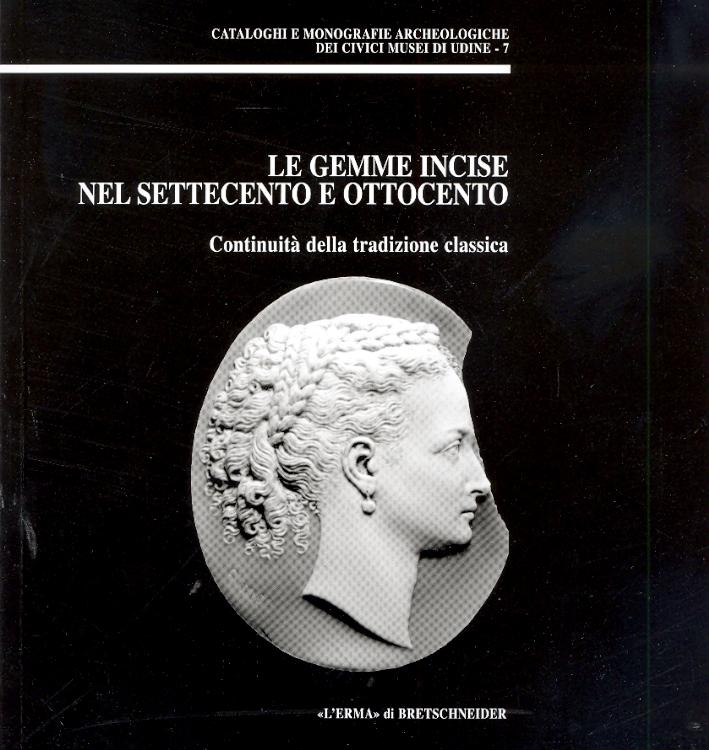 Le gemme incise nel Settecento e Ottocento. Continuità della tradizione classica