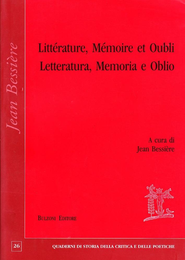 Littérature, mémoire et oubli-Letteratura, memoria e oblio. Ediz. bilingue
