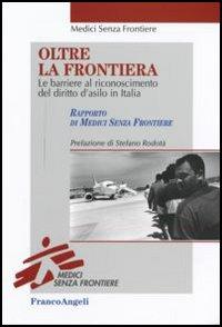 Oltre la frontiera. Le barriere al riconoscimento del diritto d'asilo in Italia