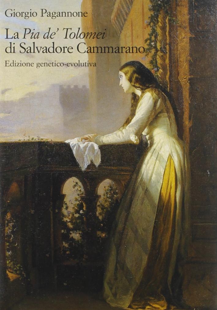 La Pia de' Tolomei di Salvatore Cammarano. [Edizione genetico-evolutiva]