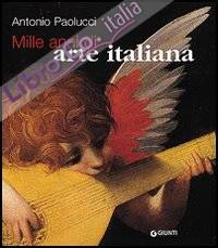 Mille Anni di Arte Italiana. Un Millennio di Capolavori
