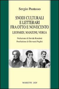 Snodi culturali fra Otto e Novecento. Leopardi, Manzoni, Verga