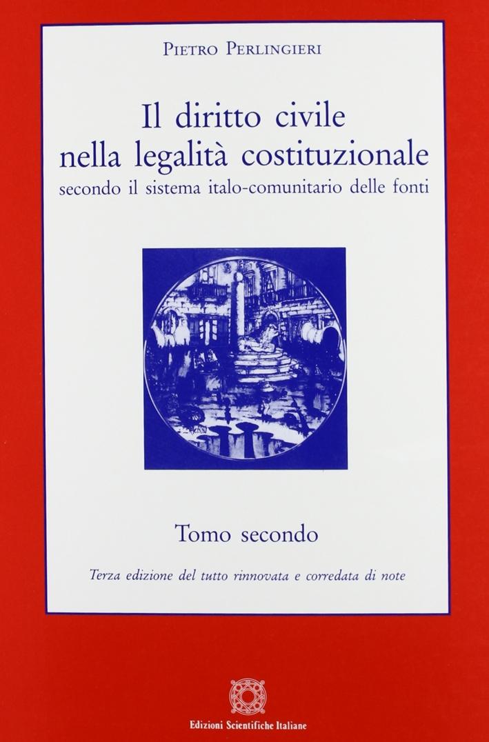Il diritto civile nella legalità costituzionale secondo il sistema italo-comunitario delle fonti. Vol. 2