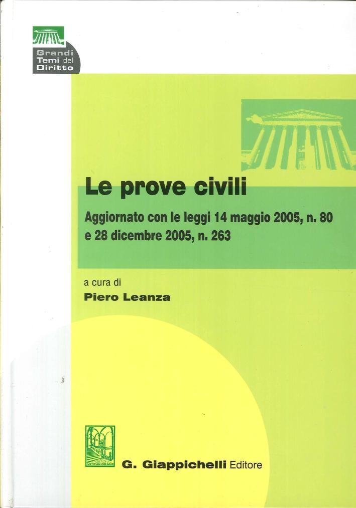 Le Prove Civili. Aggiornato con le Leggi 14 Maggio 2005, N.80 e 28 Dicembre 2005, N.263