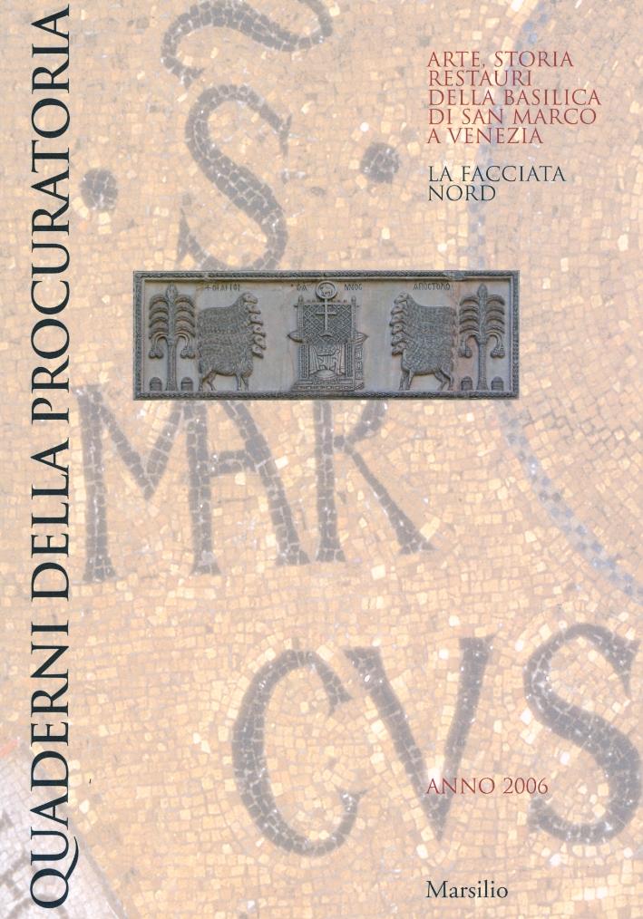 Quaderni della Procuratoria. Arte, storia restauri della Basilica di San Marco a Venezia. La facciata Nord.
