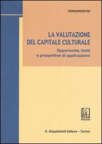 La valutazione del capitale culturale. Opportunità, limiti e prospettive di applicazione.