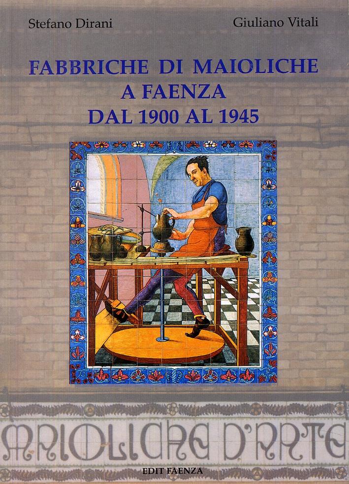 Fabbriche di maioliche a Faenza dal 1900 al 1945. [Seconda Ed.]