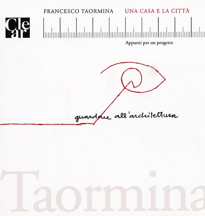 Francesco Taormina. Una casa e la città. Appunti per un progetto.