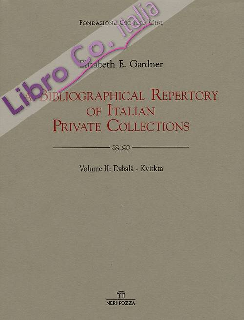 A Bibliographical Repertory of Italian Private Collections. II. Dabalà-Kvitkta