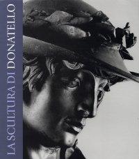 La Scultura di Donatello. Tecniche e Linguaggo